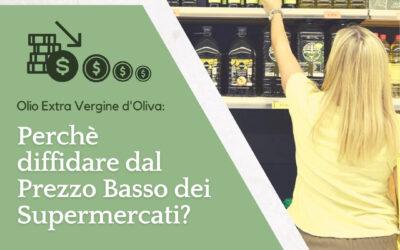 Olio Extravergine d'Oliva: diffidate dai prezzi bassi del supermercato